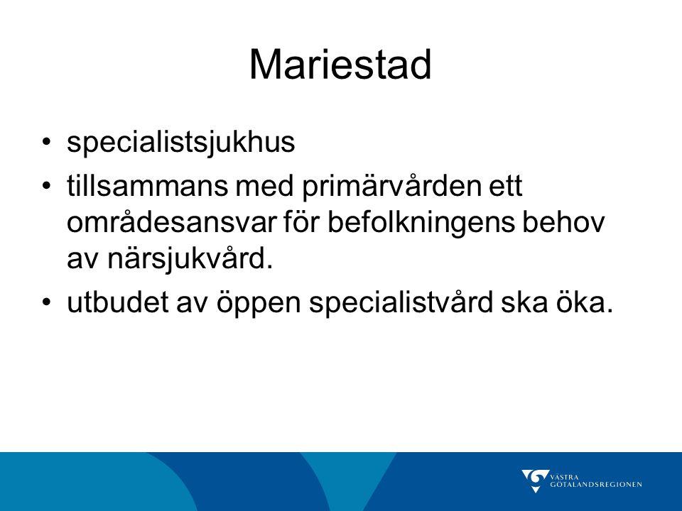 Mariestad specialistsjukhus tillsammans med primärvården ett områdesansvar för befolkningens behov av närsjukvård. utbudet av öppen specialistvård ska