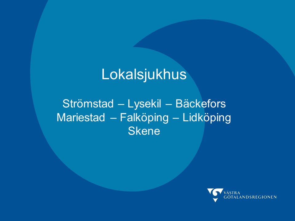 Lokalsjukhus Strömstad – Lysekil – Bäckefors Mariestad – Falköping – Lidköping Skene