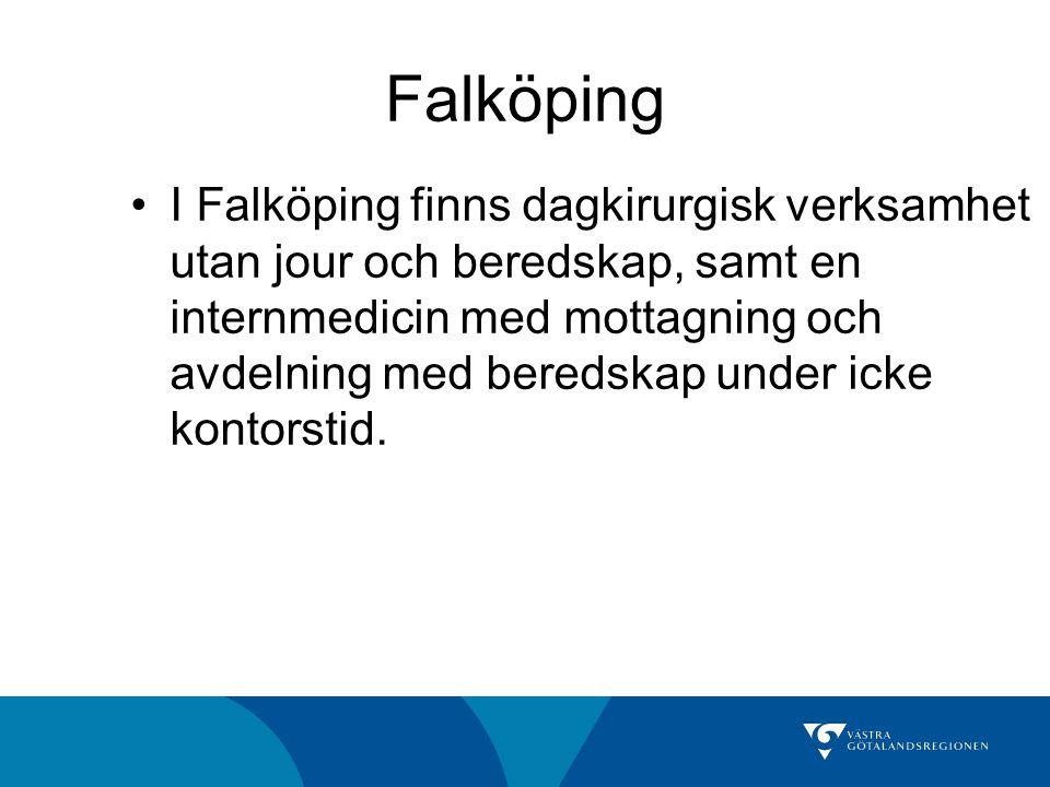 Falköping I Falköping finns dagkirurgisk verksamhet utan jour och beredskap, samt en internmedicin med mottagning och avdelning med beredskap under ic