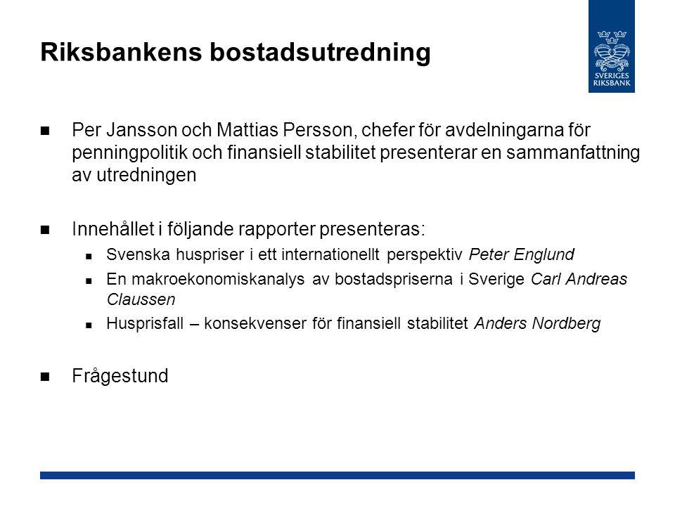 Riksbankens bostadsutredning Per Jansson och Mattias Persson, chefer för avdelningarna för penningpolitik och finansiell stabilitet presenterar en sam