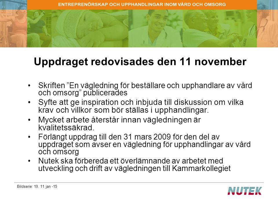 """Bildserie: 19. 11 jan -15 Uppdraget redovisades den 11 november Skriften """"En vägledning för beställare och upphandlare av vård och omsorg"""" publicerade"""