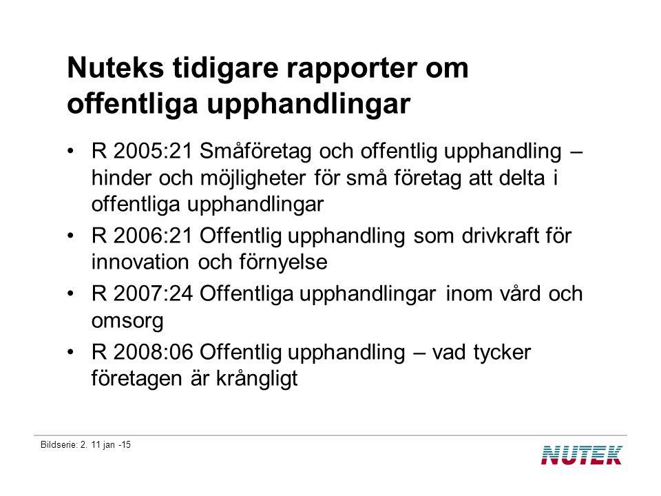 Bildserie: 2. 11 jan -15 Nuteks tidigare rapporter om offentliga upphandlingar R 2005:21 Småföretag och offentlig upphandling – hinder och möjligheter