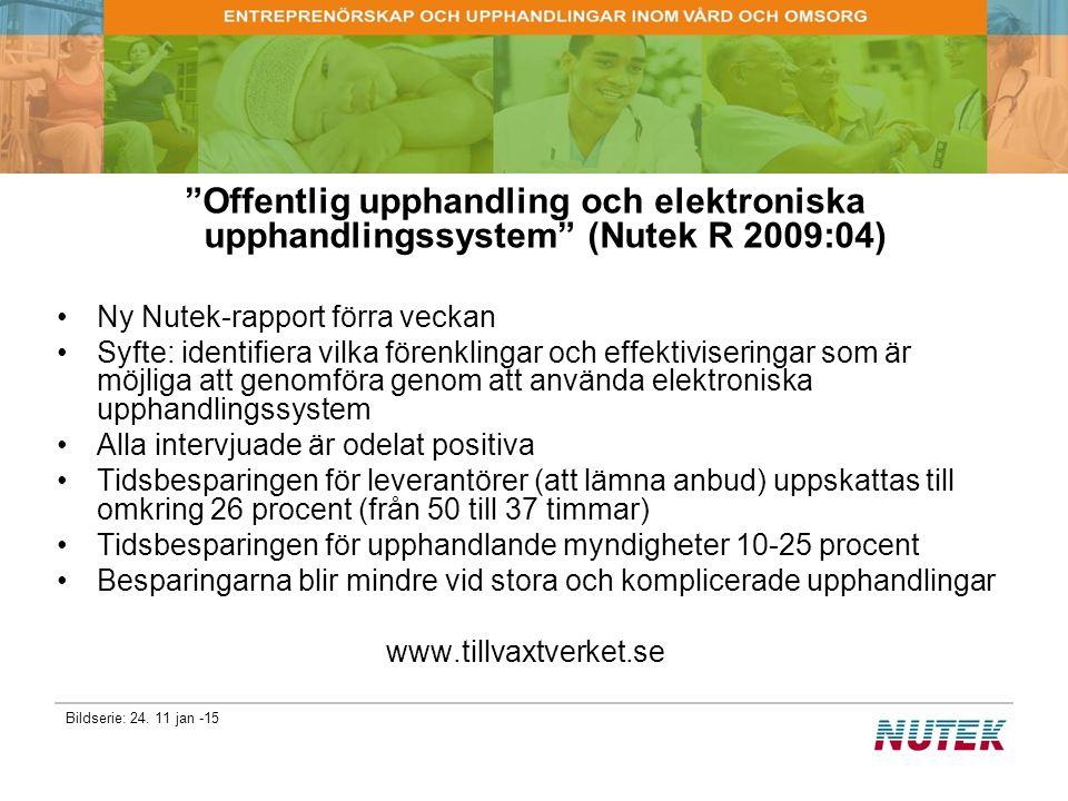 """Bildserie: 24. 11 jan -15 """"Offentlig upphandling och elektroniska upphandlingssystem"""" (Nutek R 2009:04) Ny Nutek-rapport förra veckan Syfte: identifie"""