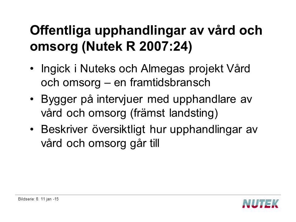 Bildserie: 8. 11 jan -15 Offentliga upphandlingar av vård och omsorg (Nutek R 2007:24) Ingick i Nuteks och Almegas projekt Vård och omsorg – en framti