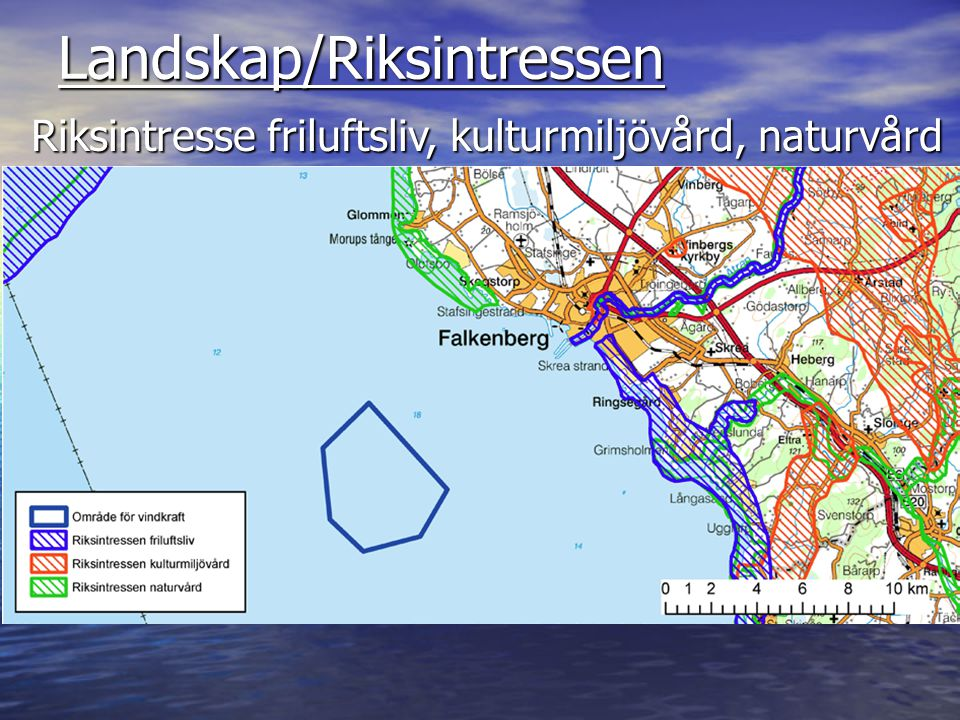 Landskap/Riksintressen Riksintresse friluftsliv, kulturmiljövård, naturvård