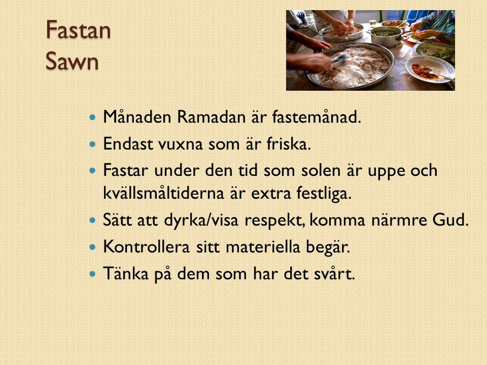 Fastan Sawn Månaden Ramadan är fastemånad.Endast vuxna som är friska.