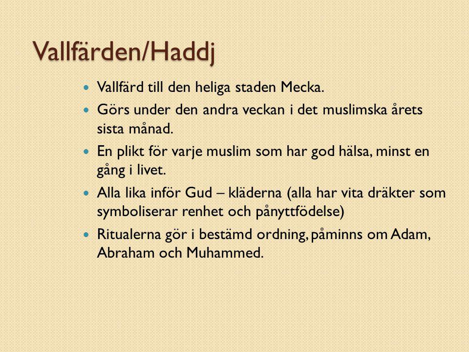 Vallfärden/Haddj Vallfärd till den heliga staden Mecka.