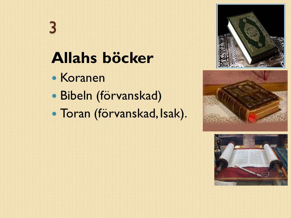 3 Allahs böcker Koranen Bibeln (förvanskad) Toran (förvanskad, Isak).