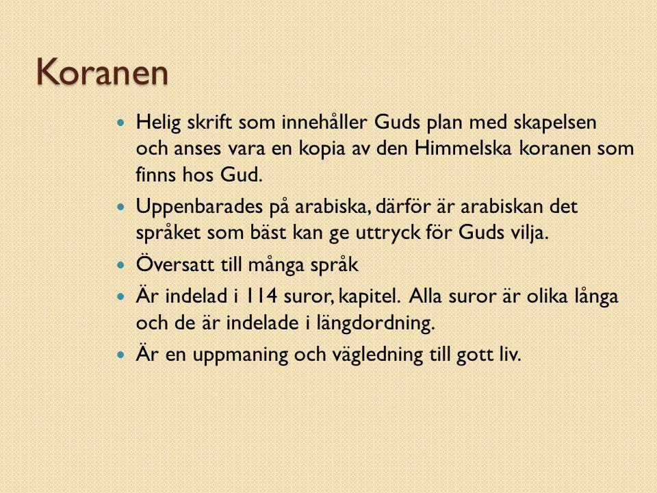 Koranen Helig skrift som innehåller Guds plan med skapelsen och anses vara en kopia av den Himmelska koranen som finns hos Gud.