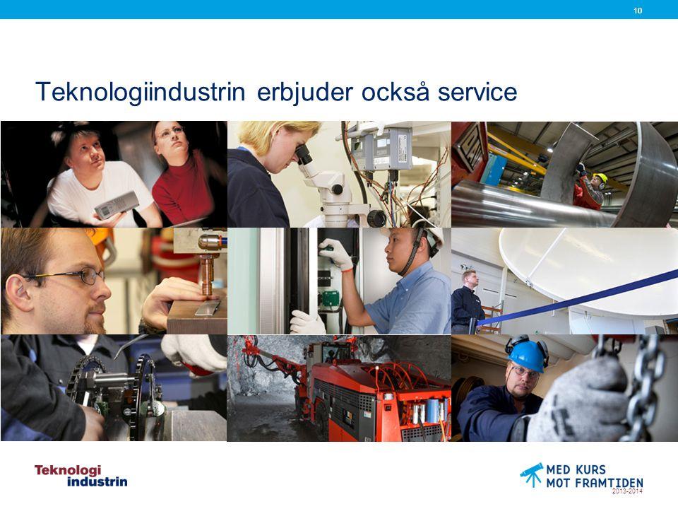 2013-2014 10 Teknologiindustrin erbjuder också service