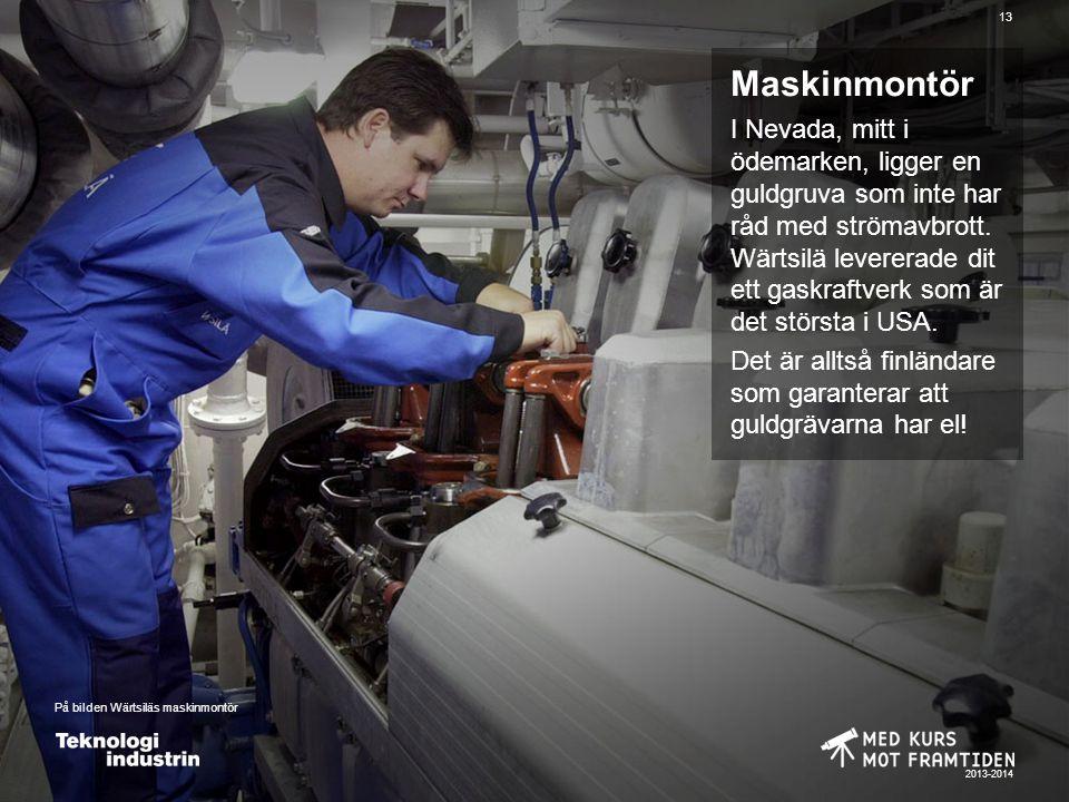 2013-2014 13 Maskinmontör I Nevada, mitt i ödemarken, ligger en guldgruva som inte har råd med strömavbrott.