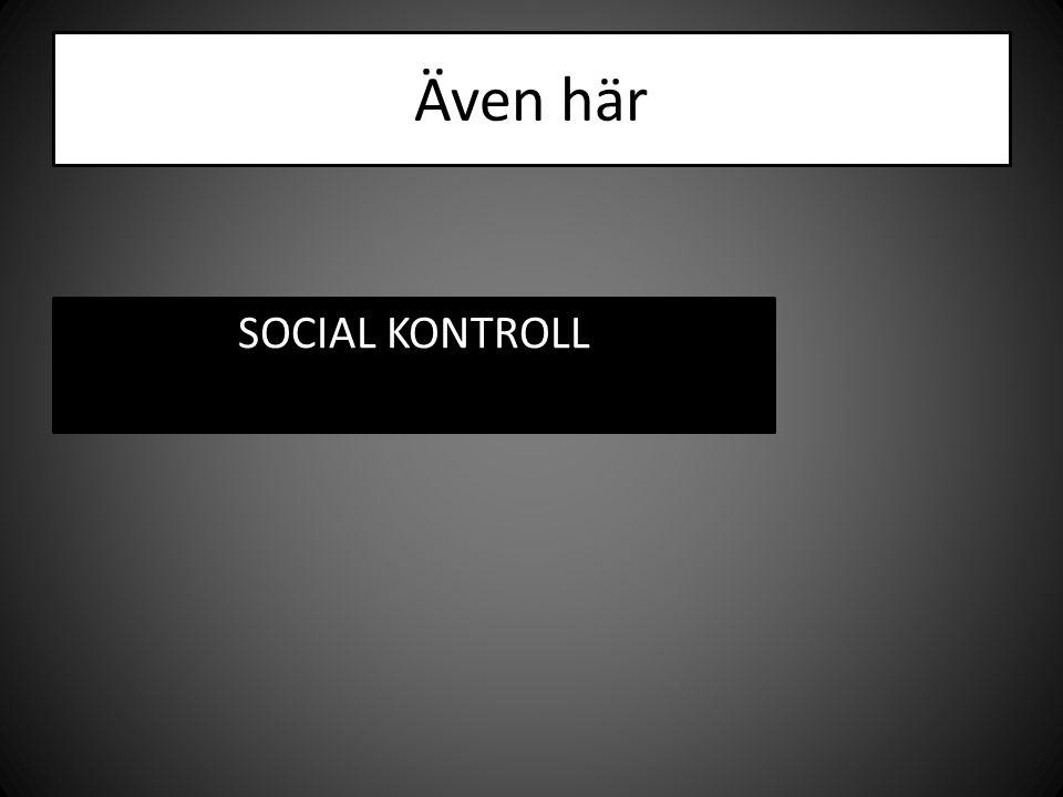 Även här SOCIAL KONTROLL