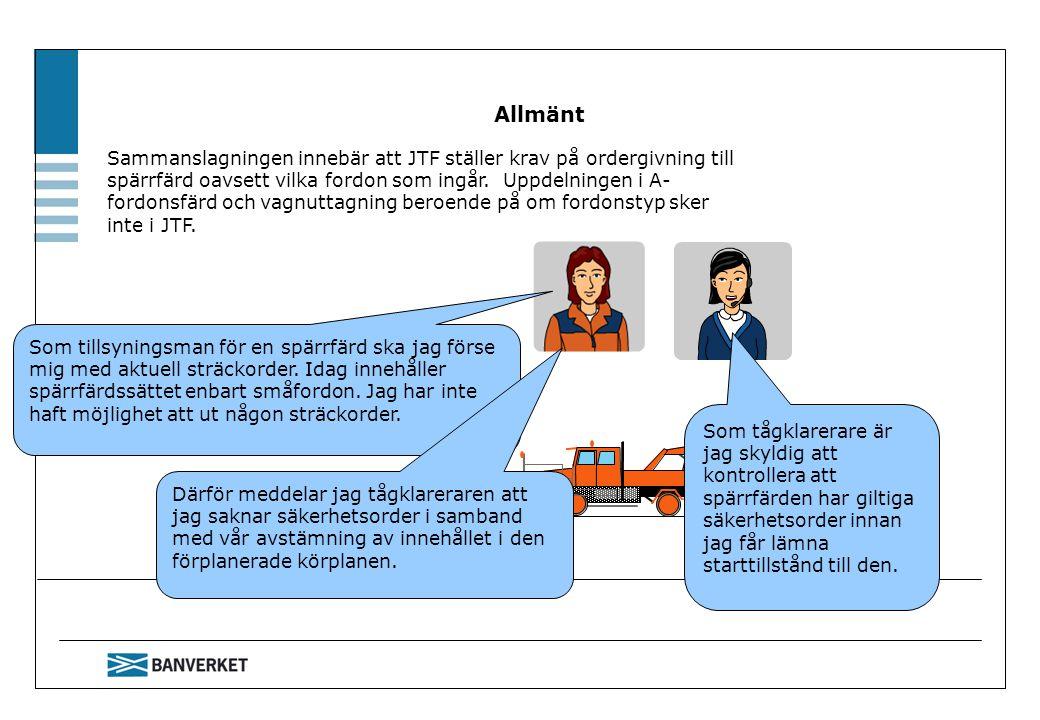 Sammanslagningen innebär att JTF ställer krav på ordergivning till spärrfärd oavsett vilka fordon som ingår. Uppdelningen i A- fordonsfärd och vagnutt