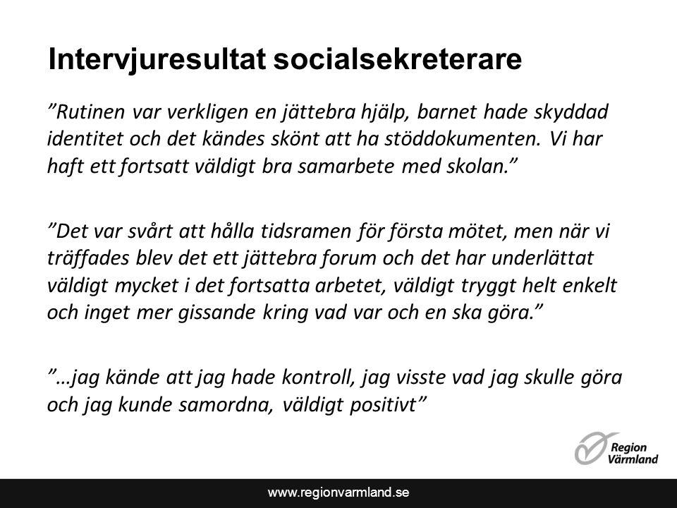 """www.regionvarmland.se Intervjuresultat socialsekreterare """"Rutinen var verkligen en jättebra hjälp, barnet hade skyddad identitet och det kändes skönt"""