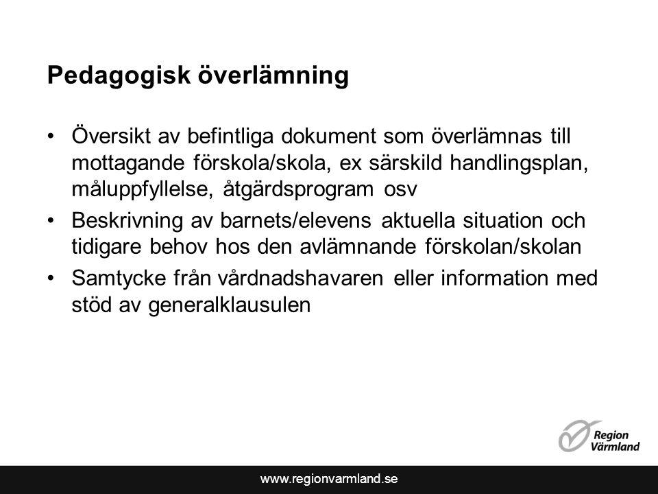 www.regionvarmland.se Pedagogisk överlämning Översikt av befintliga dokument som överlämnas till mottagande förskola/skola, ex särskild handlingsplan,