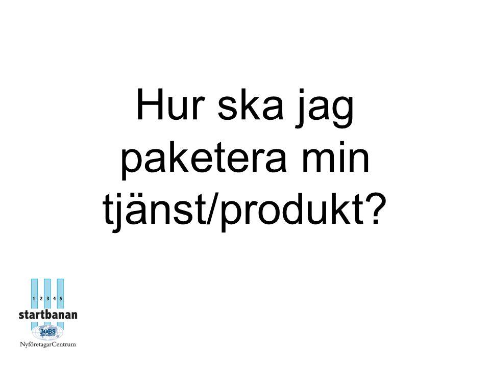 Hur ska jag paketera min tjänst/produkt?