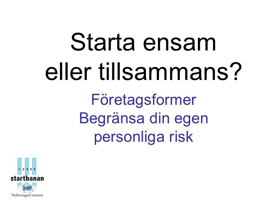 Starta ensam eller tillsammans Företagsformer Begränsa din egen personliga risk