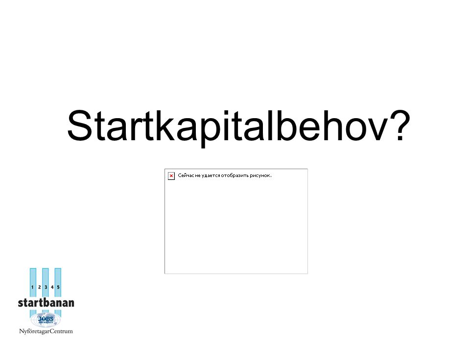 Startkapitalbehov?