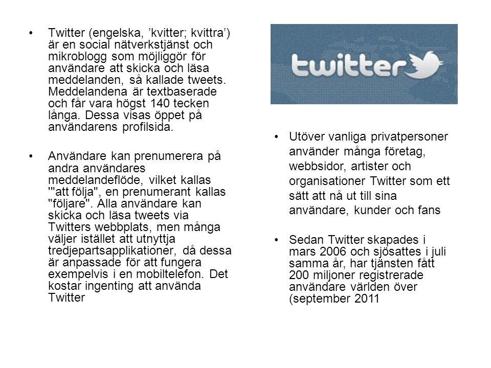 Twitter (engelska, 'kvitter; kvittra') är en social nätverkstjänst och mikroblogg som möjliggör för användare att skicka och läsa meddelanden, så kallade tweets.