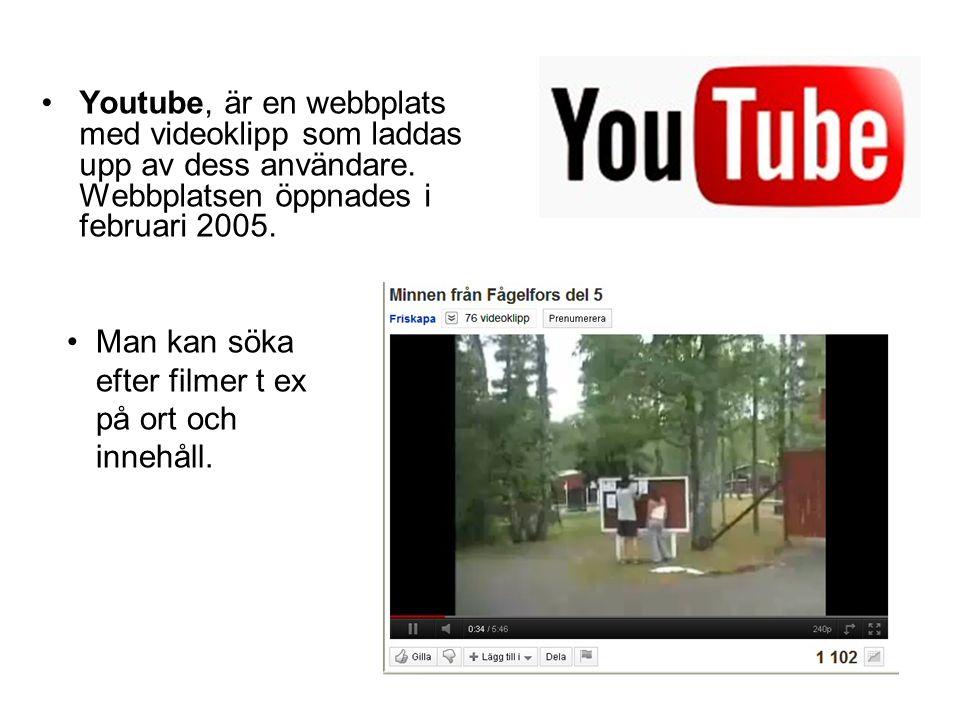 Youtube, är en webbplats med videoklipp som laddas upp av dess användare. Webbplatsen öppnades i februari 2005. Man kan söka efter filmer t ex på ort