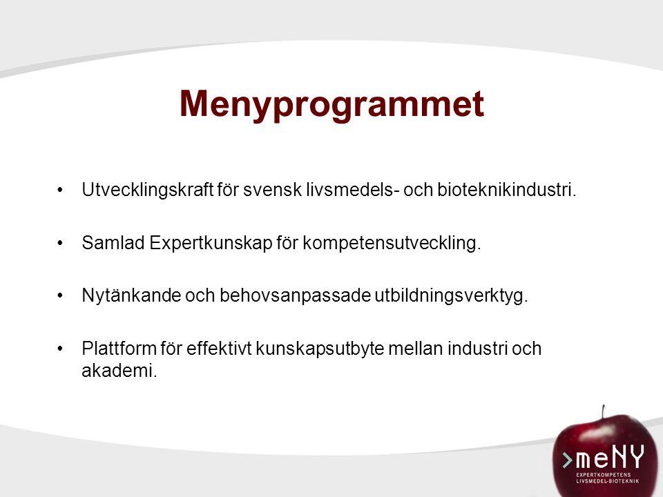 Menyprogrammet Utvecklingskraft för svensk livsmedels- och bioteknikindustri. Samlad Expertkunskap för kompetensutveckling. Nytänkande och behovsanpas