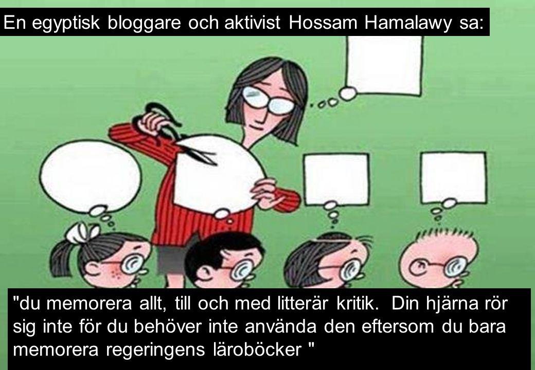 En egyptisk bloggare och aktivist Hossam Hamalawy sa: du memorera allt, till och med litterär kritik.