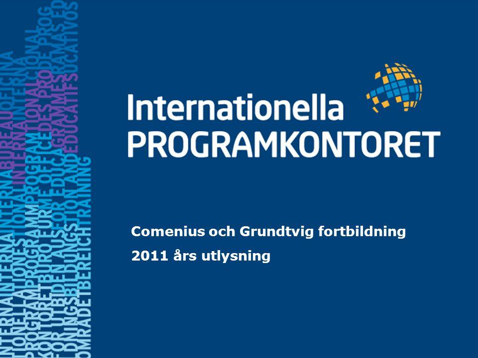 Comenius fortbildning Mål: 500 beviljade ansökningar 2009: 449 2010: 495 Spridning eftersträvas: Geografi Skolformer Ämnesgrupper Kön