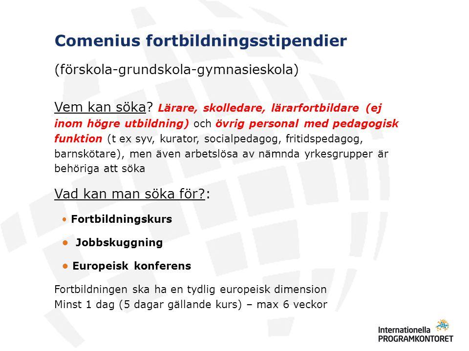 Kvalitetsbedömning Bedömningskriterierna rör Kursinnehåll och längd (30 p) Påverkan och relevans (40 p) Europeiskt mervärde (10 p) Spridning av resultat (10 p) Dletagande i kurser från centraliserade projekt (10 p) Ansökan är på engelska Man kan skriva sin ansökan på svenska (eller engelska)  Kvalitetsgranskning görs av externa experter
