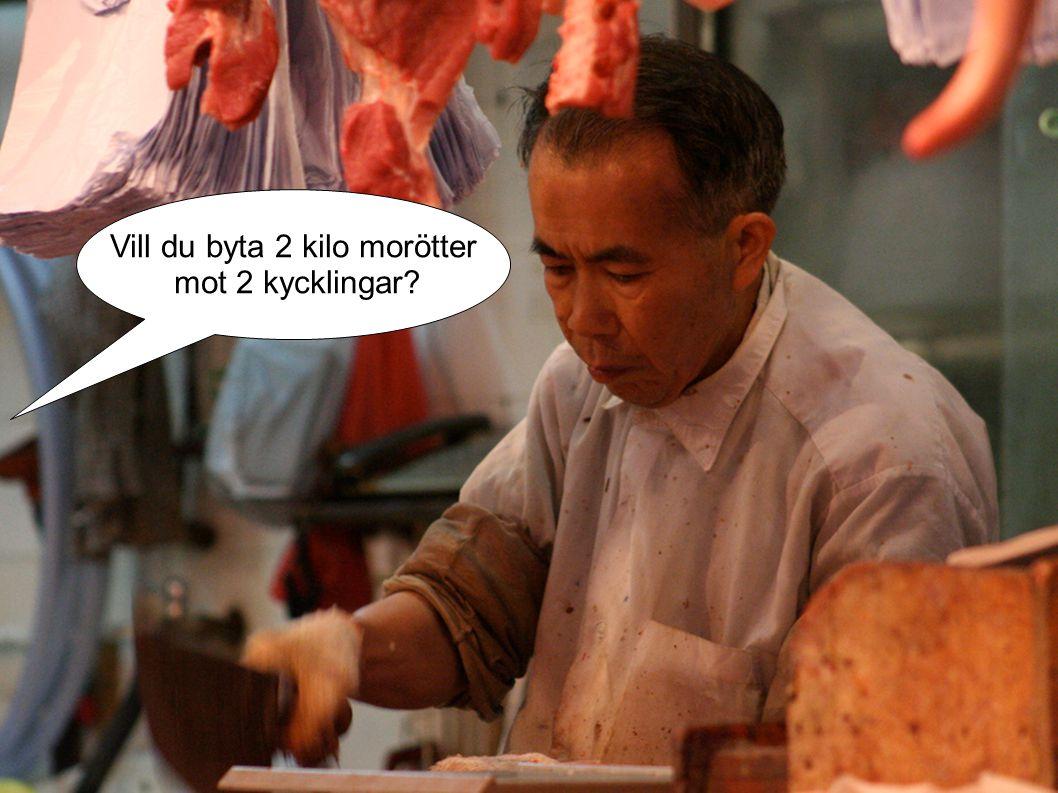 Vill du byta 2 kilo morötter mot 2 kycklingar?