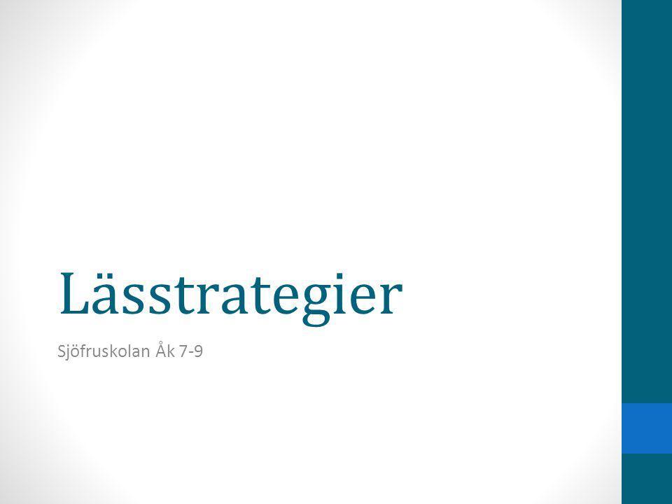 Lässtrategier Att använda lässtrategier innebär att få mentala verktyg för att förstå en text.