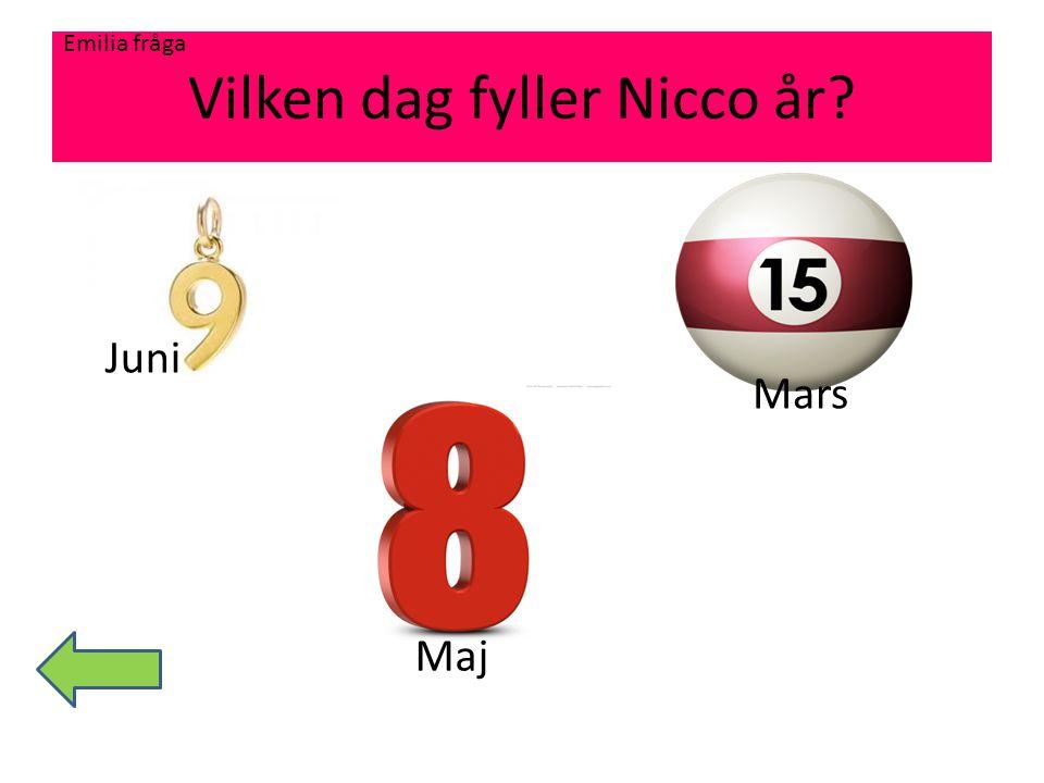 Vilken dag fyller Nicco år? Juni Mars Maj Emilia fråga