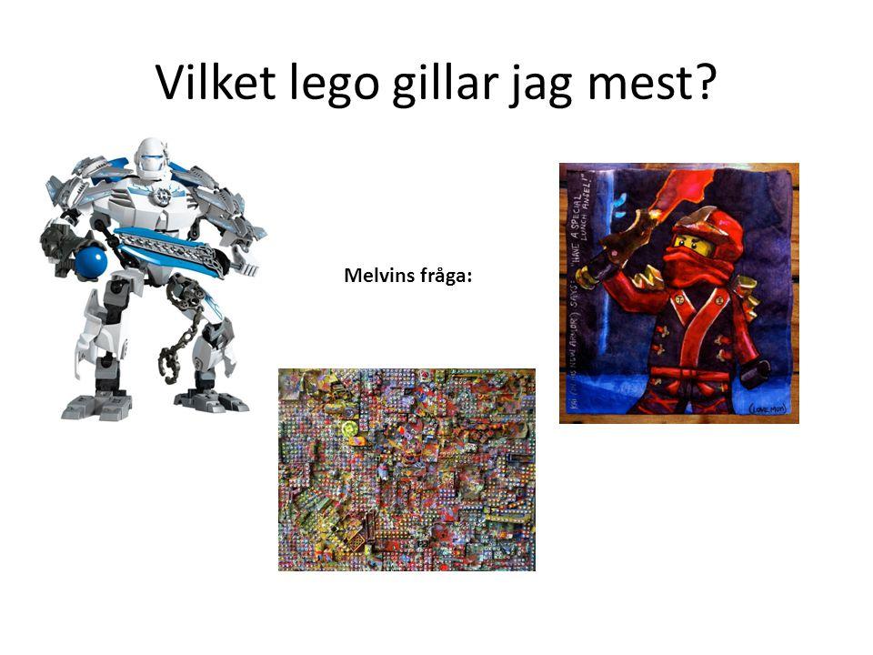 Vilket lego gillar jag mest? Melvins fråga: