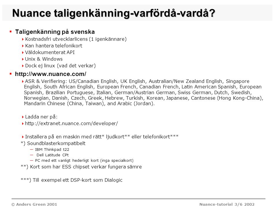 © Anders Green 2001 Nuance-tutorial 3/6 2002 Nuance taligenkänning-varfördå-vardå.