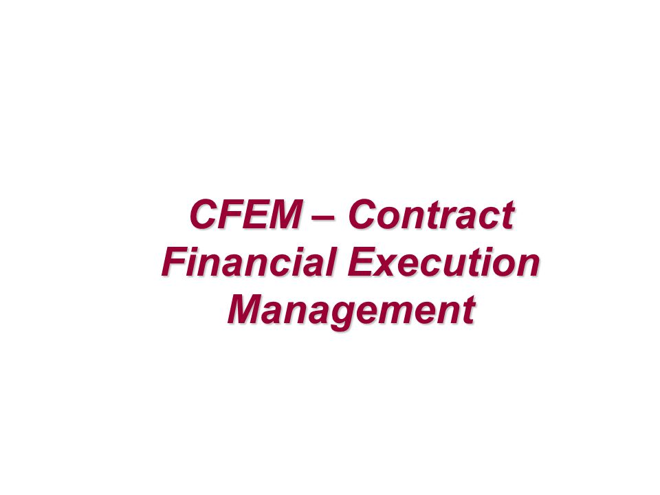 CFEM – Contract Financial Execution Management