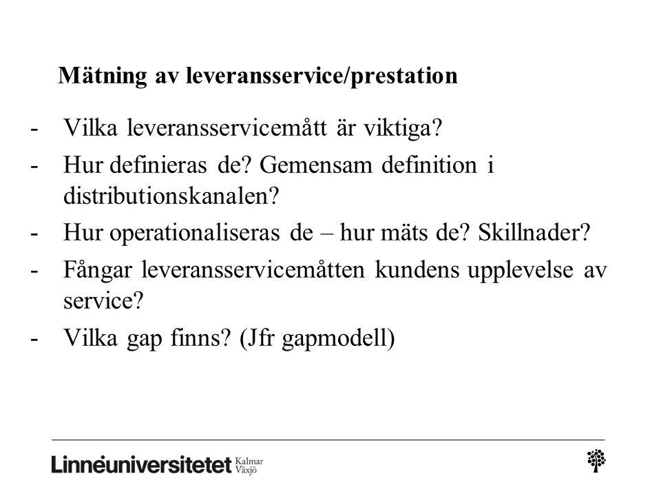 Mätning av leveransservice/prestation -Vilka leveransservicemått är viktiga? -Hur definieras de? Gemensam definition i distributionskanalen? -Hur oper
