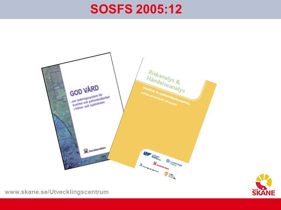 www.skane.se/Utvecklingscentrum SOSFS 2005:12