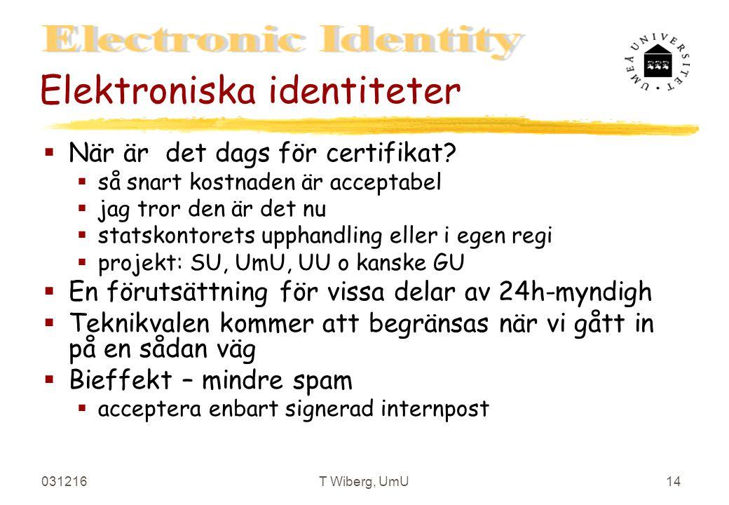 031216T Wiberg, UmU14 Elektroniska identiteter §När är det dags för certifikat.