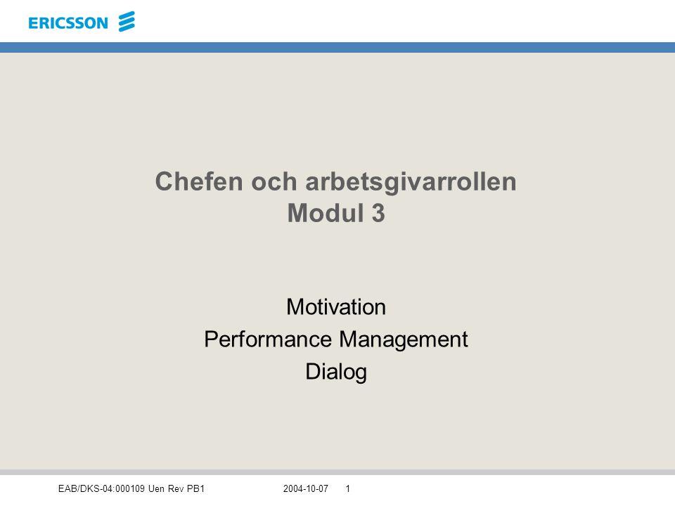 EAB/DKS-04:000109 Uen Rev PB12004-10-072 Chefen och arbetsgivarrollen Praktisk chefsutbildning i tre moduler från HR Center Arbetsmiljö Hälsa Rehabilitering Motivation Performance Management Dialog Arbetsrätt Kompetens-/ Resursplanering Rekrytering Lön & Belöning Produktansvar: Team Education and Learning 1+1+1 dag (behöver ej tas i ordning) Erbjuds som öppna eller riktade utbildningstillfällen Team Staffing + Comp & Ben Team Arbets- miljö/Rehab Team Projekt