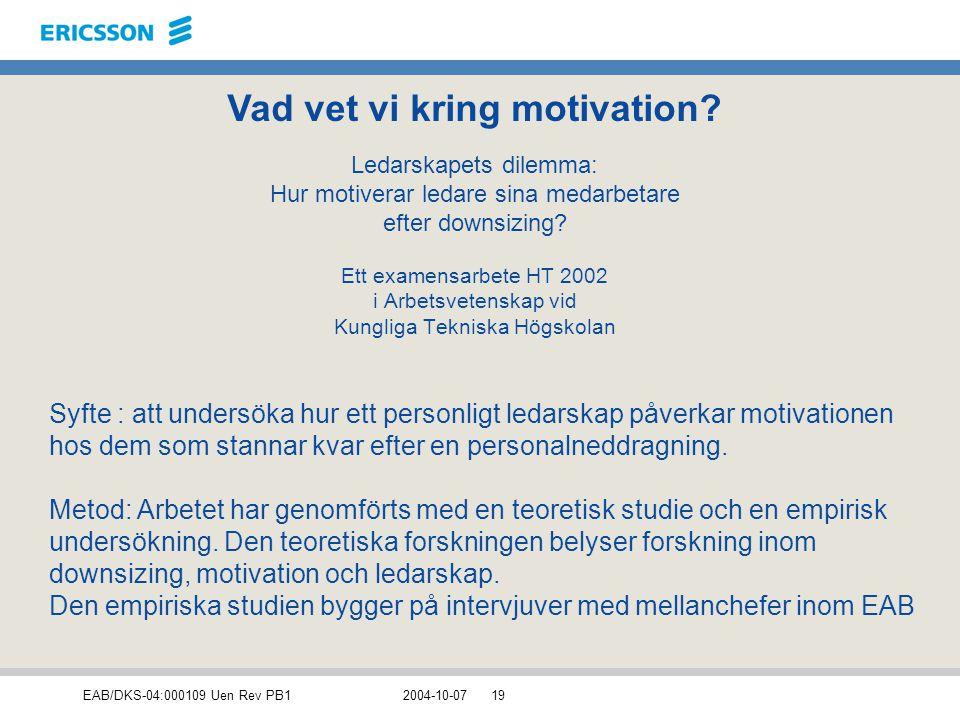 EAB/DKS-04:000109 Uen Rev PB12004-10-0719 Ledarskapets dilemma: Hur motiverar ledare sina medarbetare efter downsizing? Ett examensarbete HT 2002 i Ar
