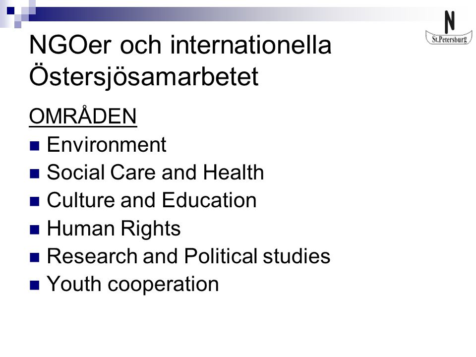 NGOer och internationella Östersjösamarbetet OMRÅDEN Environment Social Care and Health Culture and Education Human Rights Research and Political stud