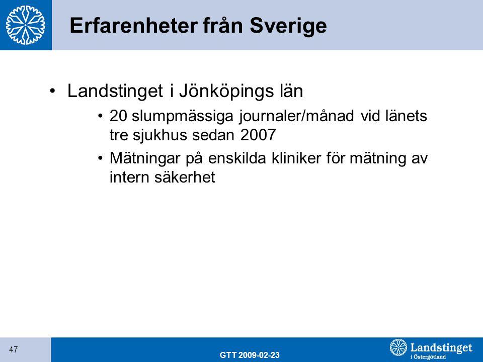 GTT 2009-02-23 47 Erfarenheter från Sverige Landstinget i Jönköpings län 20 slumpmässiga journaler/månad vid länets tre sjukhus sedan 2007 Mätningar p