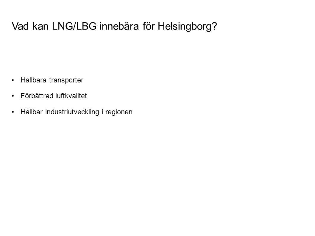 Vad kan LNG/LBG innebära för Helsingborg.