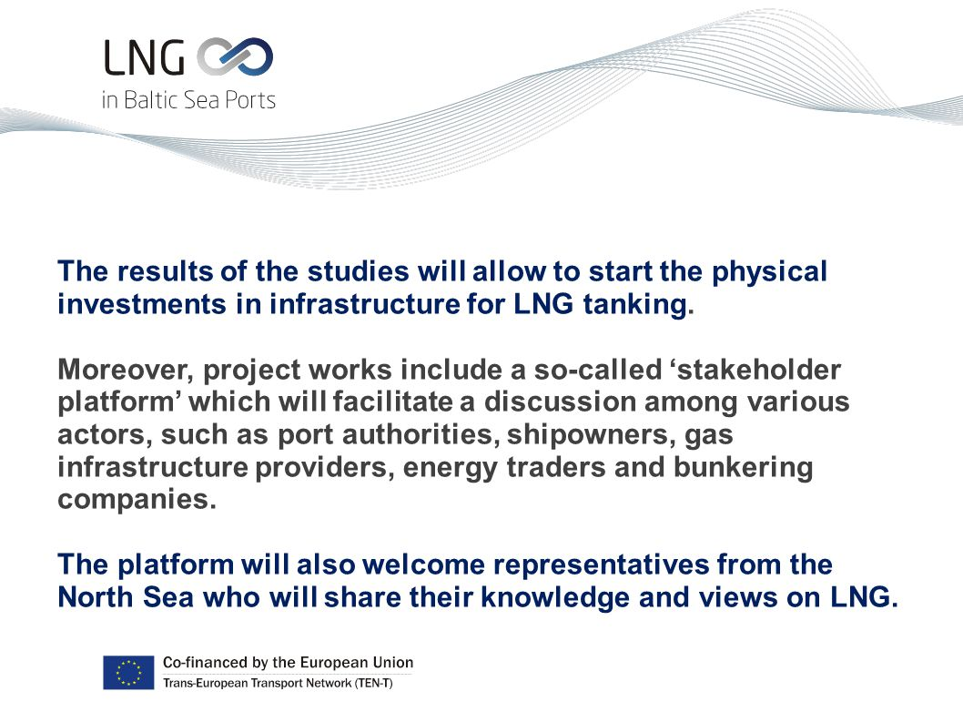 The results of the studies will allow to start the physical investments in infrastructure for LNG tanking.