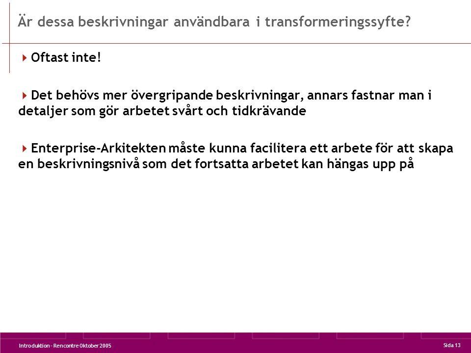 Introduktion - Rencontre Oktober 2005 Sida 13 Är dessa beskrivningar användbara i transformeringssyfte.