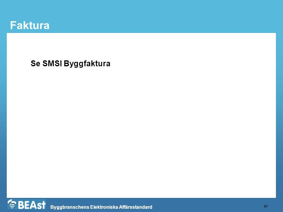 Byggbranschens Elektroniska Affärsstandard Faktura 47 Se SMSI Byggfaktura