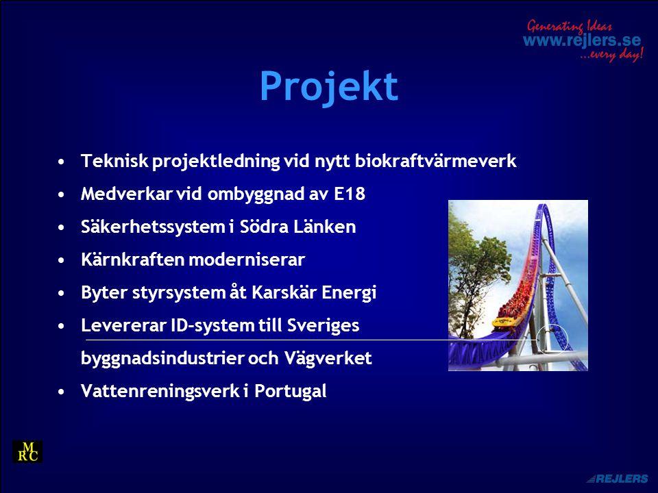 Projekt Teknisk projektledning vid nytt biokraftvärmeverk Medverkar vid ombyggnad av E18 Säkerhetssystem i Södra Länken Kärnkraften moderniserar Byter styrsystem åt Karskär Energi Levererar ID-system till Sveriges byggnadsindustrier och Vägverket Vattenreningsverk i Portugal