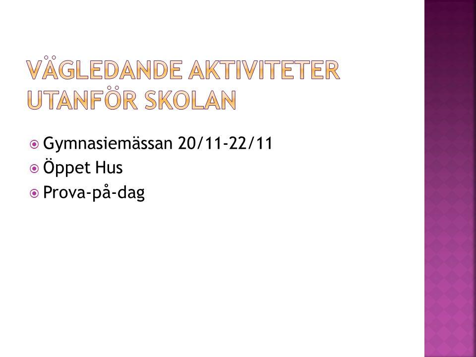 Gymnasiemässan 20/11-22/11  Öppet Hus  Prova-på-dag
