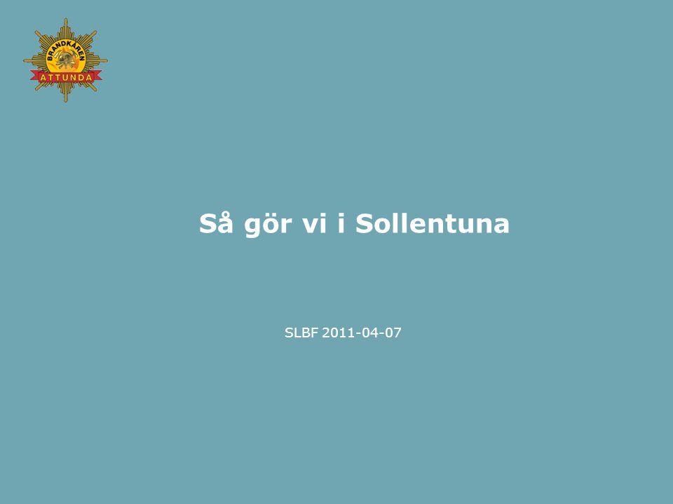 Så gör vi i Sollentuna SLBF 2011-04-07
