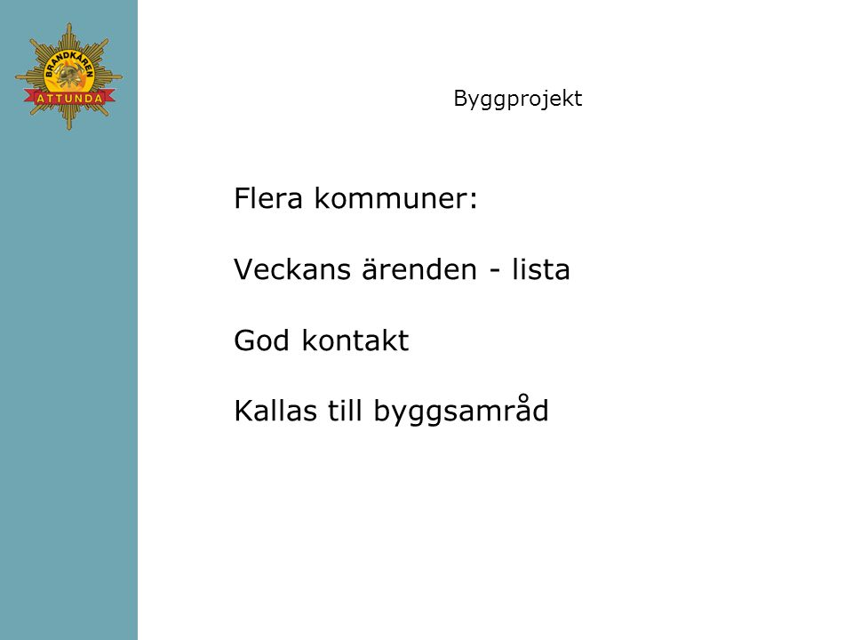Byggprojekt Flera kommuner: Veckans ärenden - lista God kontakt Kallas till byggsamråd