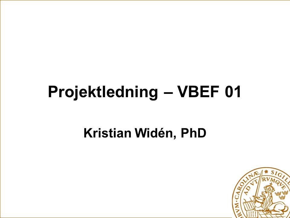 Projektledning – VBEF 01 Kristian Widén, PhD